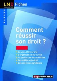 Bouchard et Matthieu Robineau - Comment réussir son droit ?.