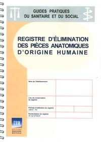 Bouchard-Mathieux - Registre d'élimination des pièces anatomiques d'origine humaine.