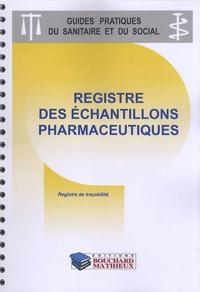 Bouchard-Mathieux - Registre des échantillons pharmaceutiques - Registre de traçabilité.