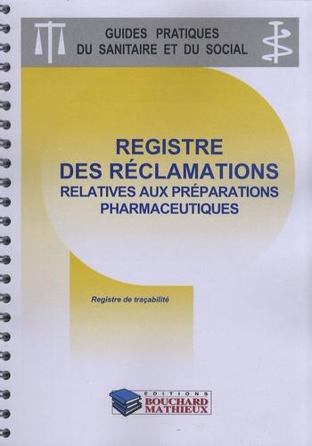 Bouchard-Mathieux - Registre des réclamations relatives aux préparations pharmaceutiques.