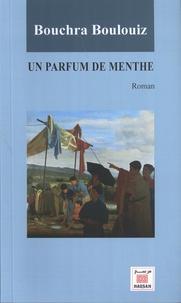 Bouchra Boulouiz - Un parfum de menthe.