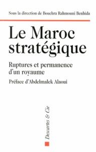 Checkpointfrance.fr Le Maroc stratégique - Ruptures et permanences d'un royaume Image