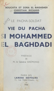 Bouchta El Baghdadi et Zora El Baghdadi - Le Pacha soldat - Vie du pacha Si Mohammed el Baghdadi.