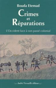 Bouda Etemad - Crimes et réparations - L'Occident face à son passé colonial.