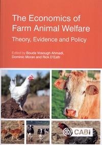 Bouda Vosough Ahmadi et Dominic Moran - The economics of farm animal welfare - Theory, evidence and policy.