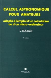 Bouiges - Calcul astronomique pour amateurs - Adapté à l'emploi d'un calculateur ou d'un micro-ordinateur.