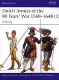 Bouko de Groot - Dutch Armies of the 80 Years' War 1568-1648 - Volume 1, Infantry.