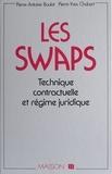 Boulat - Les swaps - Technique contractuelle et régime juridique.