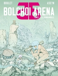 Boulet et  Aseyn - Bolchoi arena Tome 2 : La somnambule.