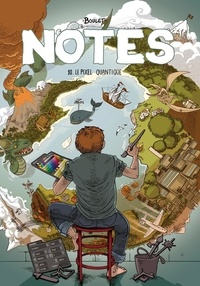 Boulet - Notes Tome 10 : Le pixel quantique.