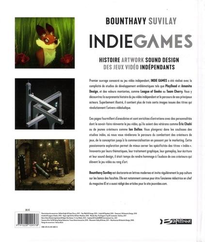 Indie Games. Histoire, Artwork, Sound, Design des jeux vidéos indépendants