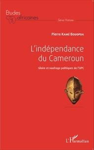 Lindépendance du Cameroun - Gloire et naufrage politiques de lUPC.pdf
