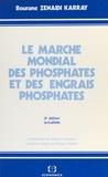 Bourane Zenaidi Karray - Le marché mondial des phosphates et des engrais phosphatés.