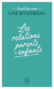 Bourbeau Lise - Les relations parents-enfants.