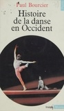 Bourcier - Histoire de la danse en Occident.