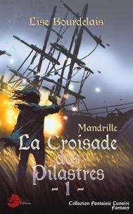 BOURDELAIS-L - Mandrille - Tome 1, La croisade des pilastres.