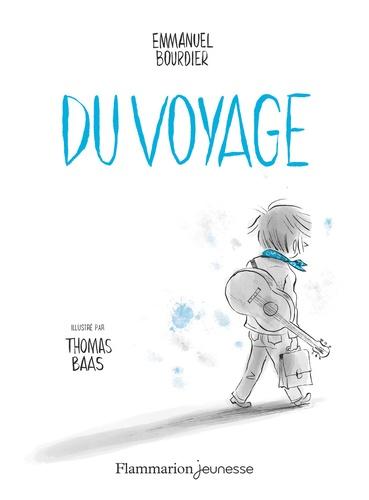 Bourdier Emmanuel et Baas Thomas - Du voyage.