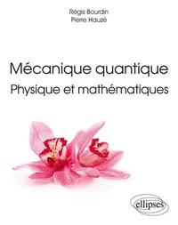 Bourdin - Mécanique quantique physique et mathématiques.
