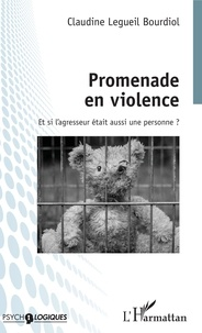 Joomla ebooks téléchargement gratuit pdf Promenade en violence  - Et si l'agresseur était aussi une personne ? par Bourdiol claudine Legueil iBook MOBI en francais