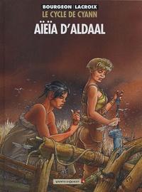 Bourgeon et  Lacroix - Le cycle de Cyann Tome 3 : Aïeïa d'Aldaal.