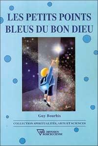 Bourhis - Les petits points bleus du bon Dieu - Et la suite qui pourrait être un commencement.