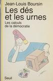 Boursin - Les Dés et les urnes - Les calculs de la démocratie.