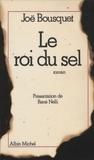 Bousquet - La Roi du sel. (suivi de) Le Conte des sept robes.