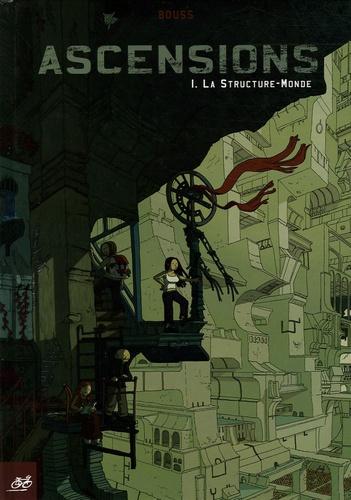 Bouss - Ascensions Tome 1 : La Structure-Monde.