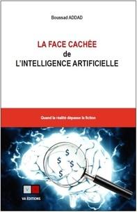 Boussad Addad - La face cachée de l'intelligence artificielle - Quand la réalité dépasse la fiction.