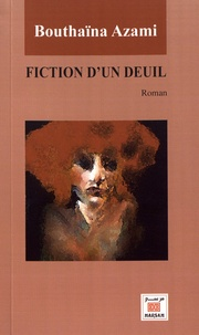 Bouthaïna Azami - Fiction d'un deuil.