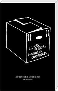 Boutheyna Bouslama - Livres perdus, nouvelles chaussures.