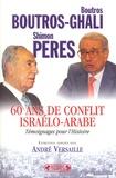 Boutros Boutros-Ghali et Shimon Peres - 60 Ans de conflit israélo-arabe - Témoignages pour l'Histoire.