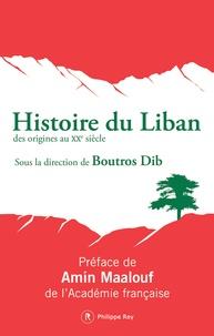 Boutros Dib - Histoire du Liban - Des origines au XXe siècle.
