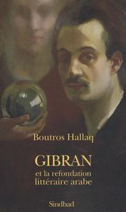Boutros Hallaq - Gibran et la refondation littéraire arabe - Bildungsroman, écriture prophétique, transgénérisme.