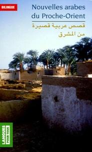 Boutros Hallaq et Yves Gonzalez-Quijano - Nouvelles arabes du Proche-Orient - Edition bilingue français-arabe.