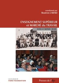 Boutros Labaki - Enseignement supérieur et marché du travail dans le monde arabe.