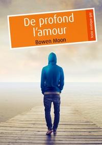 Bowen Moon - De profond l'amour (pulp gay).