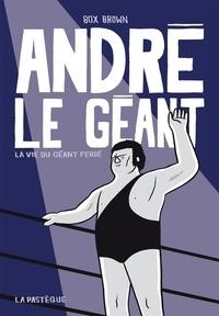 Box Brown - André le géant - La vie du géant Ferré.