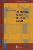 Boyan Mutaftschiev - The Atomistic Nature of Crystal Growth.