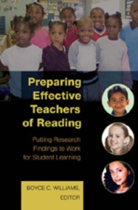 Boyce c. Williams - Preparing Effective Teachers of Reading - Putting Research Findings to Work for Student Learning.