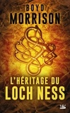 Boyd Morrison - L'héritage du Loch Ness.