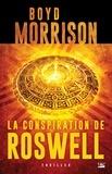 Boyd Morrison - La conspiration de Roswell.