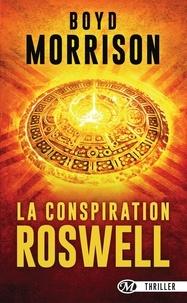 Boyd Morrison - La conspiration Roswell.