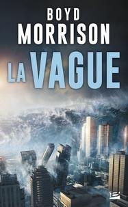Boyd Morrison - La vague.