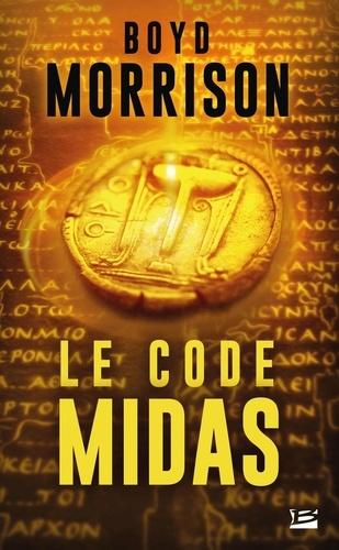 Boyd Morrison - Le code Midas.