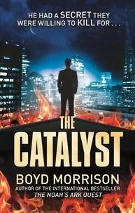Boyd Morrison - The Catalyst.