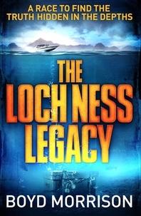 Boyd Morrison - The Loch Ness Legacy.