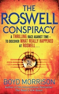 Boyd Morrison - The Roswell Conspiracy.