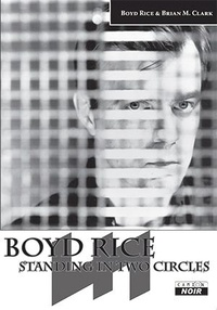 Boyd Rice - Standing in two circles - Les écrits de Boyd Rice.