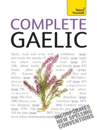 Boyd Robertson et Iain Taylor - Complete Gaelic Beginner to Intermediate Book and Audio Course - Learn to read, write, speak and understand a new language with Teach Yourself.